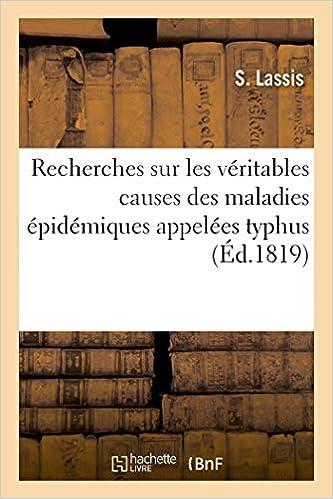 Lire Recherches sur les véritables causes des maladies épidémiques appelées typhus pdf ebook