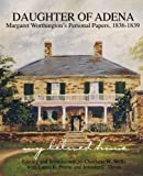 img - for Daughter of Adena: Margaret Worthington's Personal Papers, 1836-1839 book / textbook / text book