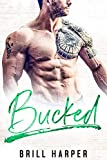 Bucked: A Blue Collar Bad Boys Book