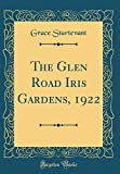 Amazon / Forgotten Books: The Glen Road Iris Gardens, 1922 Classic Reprint (Grace Sturtevant)