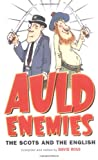 Auld Enemies : The Scots and the English, , 1841582433
