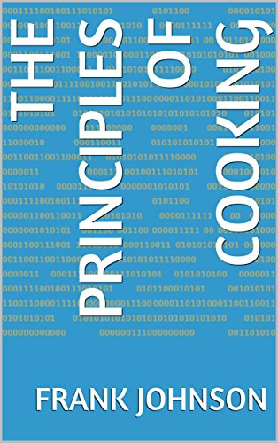 Amazon the principles of cooking ebook frank johnson kindle the principles of cooking by johnson frank thecheapjerseys Choice Image
