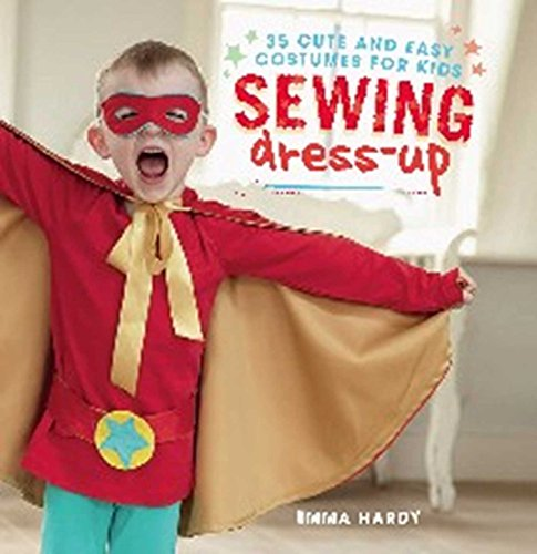 [Sewing Dress-Up: 35 cute and easy costumes for kids] (Cute Easy Costumes Ideas)