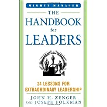 The Handbook for Leaders: 24 Lessons for Extraordinary Leadership (Mighty Managers Series) by Zenger, John, Folkman, Joseph (2006) Hardcover
