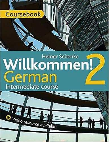 Willkommen! 2 German Intermediate Course: Coursebook Books Pdf File