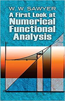 Free PDF A First Look at Numerical Functional Analysis