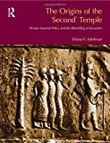 The Origins of the Second Temple (BibleWorld)