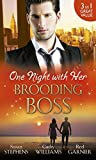 One Night with Her Brooding Boss: Ruthless Boss, Dream Baby / Her Impossible Boss / The Secretary's Bossman Bargain by Stephens, Susan, Williams, Cathy, Garnier, Red (January 16, 2015) Paperback
