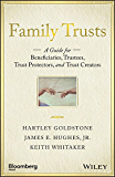 Family Trusts: A Guide for Beneficiaries, Trustees, Trust Protectors, and Trust Creators (Bloomberg)