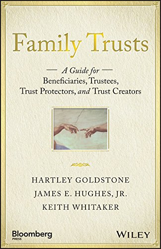 Family Trusts: A Guide for Beneficiaries, Trustees, Trust