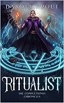 Ritualist (The Completionist Chronicles Book 1) by [Krout, Dakota]