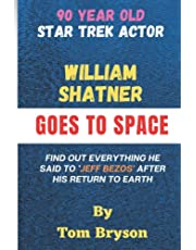 90 YEAR OLD STAR TREK ACTOR WILLIAM SHATNER GOES TO SPACE: Find Out Everything He Said To Jeff Bezos After His Return To Earth | Exclusive Full Transcript