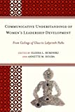 img - for Communicative Understandings of Women's Leadership Development: From Ceilings of Glass to Labyrinth Paths book / textbook / text book