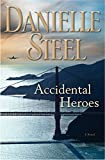 Book cover from Accidental Heroes: A Novel by Danielle Steel
