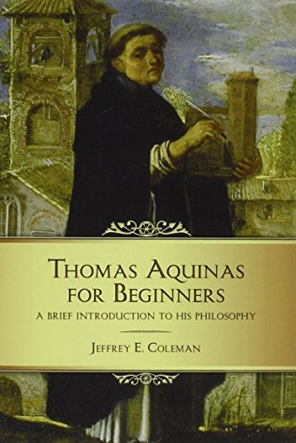 Thomas Aquinas for Beginners: A Brief Introduction to His Philosophy