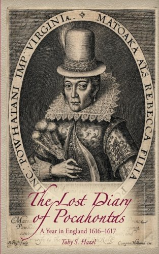 The Lost Diary of Pocahontas: A Year in England 1616-1617 (Toby And The Secrets Of The Tree)