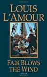 Front cover for the book Fair Blows the Wind by Louis L'Amour