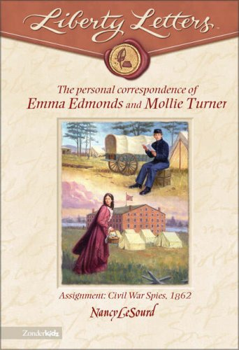 Liberty Letters: Personal Correspondence of Emma Edmonds and Mollie Turner: Assignment:  Civil War Spies, 1862