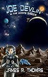 Joe Devlin: In the Moon's Shadow (Space Academy Series Book 3)