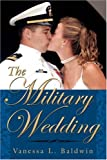 The Military Wedding, Vanessa L. Baldwin, 1434317951