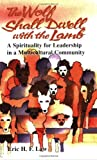 img - for The Wolf Shall Dwell with the Lamb book / textbook / text book
