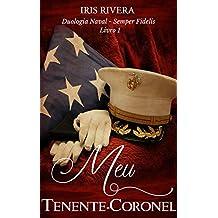 Meu Tenente-Coronel: Duologia Naval- Semper Fidelis - Livro 1