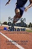 Becoming Coach Shaw, Darwin Shaw, 150043762X