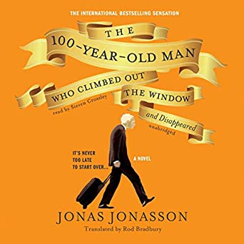 Amazon com: The 100-Year-Old Man Who Climbed Out the Window and