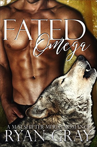 Fated Omega: (A M/M Shifter Mpreg Romance) (Fated Omegas Book 1)