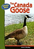 The Canada Goose, James V. Bradley, 0791091139