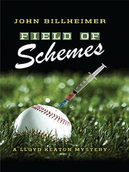 Field of Schemes (A Lloyd Keaton Mystery) by [Billheimer, John]