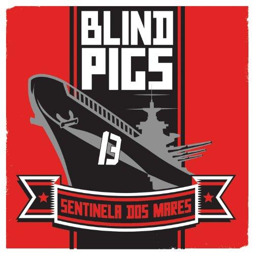Blind Pigs - Sentinela Dos Mares / União