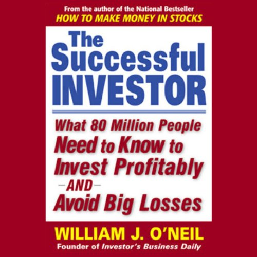 The Successful Investor: What 80 Million People Need to Know to Invest Profitably and Avoid Big Losses (Make Money In Stocks)