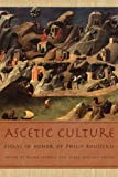 Ascetic Culture : Essays in Honor of Philip Rousseau, , 0268033889