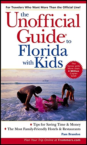 The Unofficial Guide to Florida with Kids