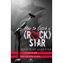 How to Catch a (Rock) Star: A Story of Sex, Love and Rock 'n' Roll (How to Catch a Star Book 1)