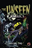 The Unseen Classics: Volume One (Volume 1)