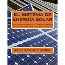 El Sistema de Energía Solar: Una completa guía práctica para el diseño de un sistema