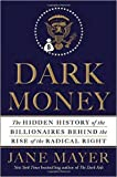 img - for Dark Money Hardcover   21 Mar 2016 by Jane Mayer (Author) book / textbook / text book
