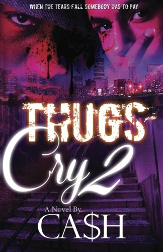 Thugs Cry 2 (Volume 2) by CreateSpace Independent Publishing Platform