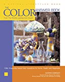 The Color Answer Book: From the World's Leading Color Expert 100+ Frequently Asked Color Question s for Home, and Happiness