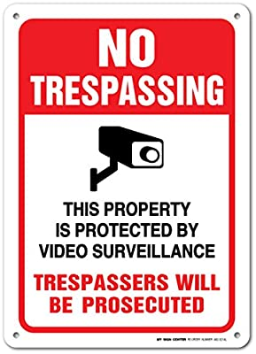 """No Trespassing This Property Is Protected By Video Surveillance Trespassers Will Be Prosecuted Laminated Sign - MADE IN USA -10""""x14"""" - .040 Rust Free Aluminum"""