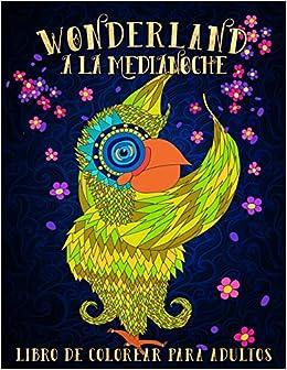 wonderland a la medianoche libro de colorear para adultos temtica fantstica con fondo negro volume 2 spanish edition