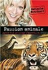 Passion animale : Ma vie est un roman d'aventures par Bouchard