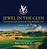 Jewel in the Glen: Gleneagles, Golf and the Ryder Cup