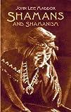 Shamans and Shamanism