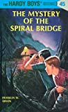 The Mystery of the Spiral Bridge by Franklin W. Dixon front cover