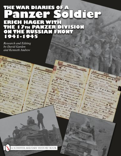 The War Diaries of a Panzer Soldier Erich Hager with the 17th Panzer Division on the Russian Front 1941-1945
