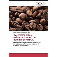 Determinación y estandarización de cafeína por HPLC