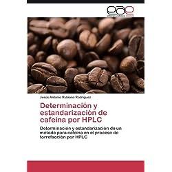 Determinacion y Estandarizacion de Cafeina Por HPLC